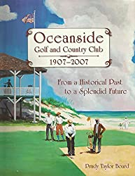 From a Historical Past to a Splendid Future: Oceanside Golf and Country Club 1907-2007