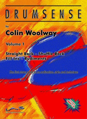 Drumsense: Pt. 1, v. 1: Basic and Shuffle Rock-bass and Snare Drum and Hi Hat Independance-8th and 16th Subdivisions by Colin Woolway (2003-06-01)