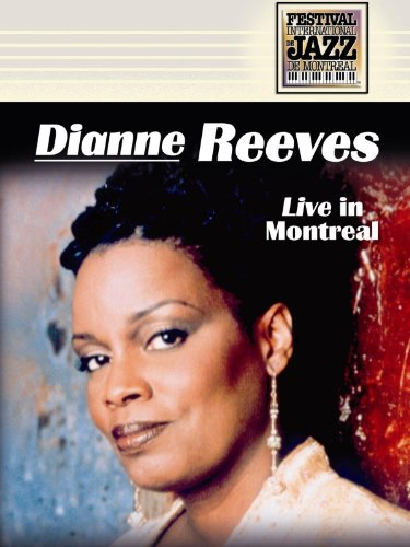 Dianne Reeves: Live at Montreal