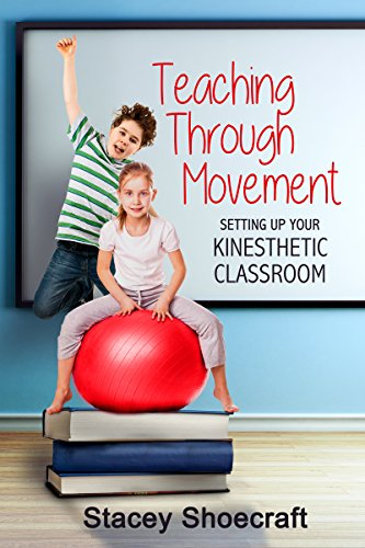 Teaching Through Movement: Setting Up Your Kinesthetic -