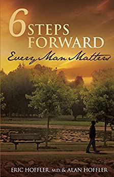 6 Steps Forward: Every Man Matters by [Hoffler, Alan, Hoffler, Eric]