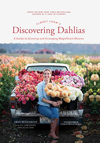 Book Cover: Floret Farm's Discovering Dahlias: A Guide to Growing and Arranging Magnificent Blooms
