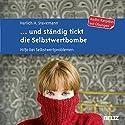 ...und ständig tickt die Selbstwertbombe: Hilfe bei Selbstwertproblemen Hörbuch von Harlich H. Stavemann Gesprochen von: Christian Rüdiger Knebel
