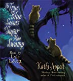 img - for The True Blue Scouts of Sugar Man Swamp book / textbook / text book