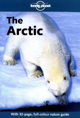The Arctic (Lonely Planet Travel Guides)