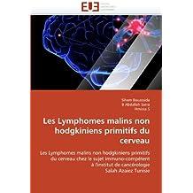 Les Lymphomes malins non hodgkiniens primitifs du cerveau: Les Lymphomes malins non hodgkiniens primitifs du cerveau chez le sujet immuno-compétent à l'institut de cancérologie Salah Azaiez Tunisie
