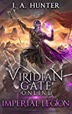 Viridian Gate Online: Imperial Legion (The Viridian Gate Archives Book 4)