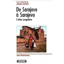 De Sarajevo à Sarajevo : l'échec yougoslave