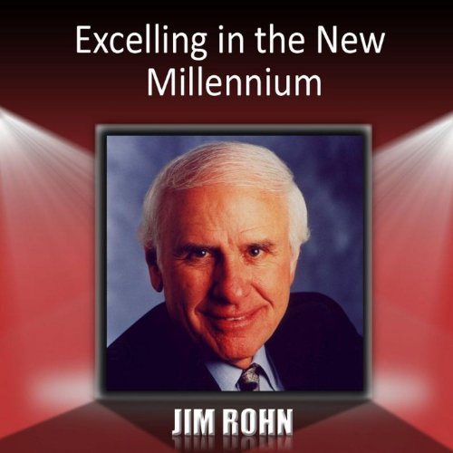 Jim Rohn – Excelling in the new millennium