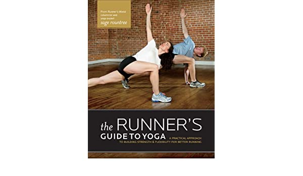 The Runners Guide to Yoga: A Practical Approach to Building ...