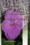 Yvonne's Poems for Intentional Living, Yvonne Ogunsanlu, 160383155X