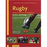 Rugby: Le jeu, les joueurs, les entraîneurs - Évolution, apprentissage