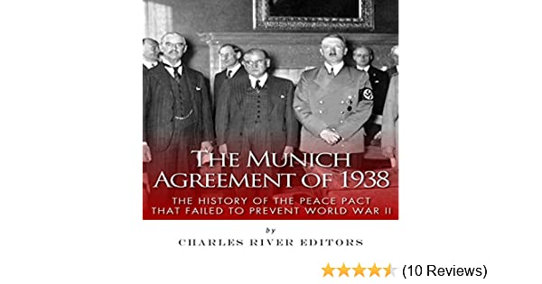 Amazon The Munich Agreement Of 1938 The History Of The Peace