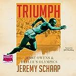 Triumph: Jesse Owens and Hitler's Olympics | Jeremy Schaap
