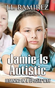 Jamie is Autistic    Learning in a Special Way by [Ramirez, Joan]