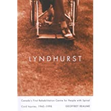Lyndhurst: Canada's First Rehabilitation Centre for People with Spinal Cord Injuries, 1945-1998