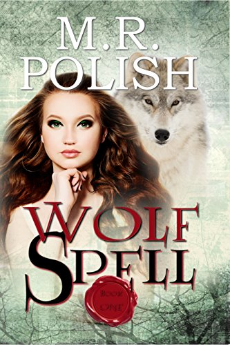 Wolf Spell (Wolf Trilogy Book 1) by [Polish, M.R.]