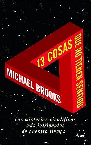 13 cosas que no tienen sentido (Claves): Amazon.es: Brooks, Michael, Ros, Joandomènec: Libros