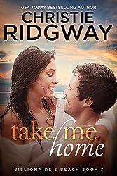 Take Me Home (Billionaire's Beach Book 3)