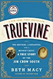 #8: Truevine: Two Brothers, a Kidnapping, and a Mother's Quest: A True Story of the Jim Crow South