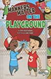 img - for Manners Matter on the Playground (First Graphics: Manners Matter) book / textbook / text book