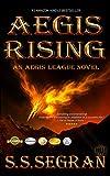 AEGIS RISING (The Aegis League Series Book 1)