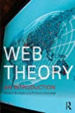 Web Theory : An Introduction, Burnett, Robert and Marshall, David, 041523834X