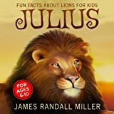 Julius: Fun Facts About Lions For Kids