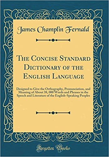 The concise standard dictionary of the english language designed to the concise standard dictionary of the english language designed to give the orthography pronunciation and meaning of about 38 000 words and stopboris Choice Image