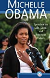 img - for Michelle Obama: Speeches on Life, Love, and American Values book / textbook / text book