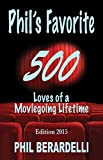 img - for Phil's Favorite 500: Loves of a Moviegoing Lifetime book / textbook / text book