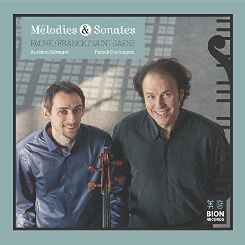 Mélodies & Sonates: Oeuvres de Fauré, Franck et Saint-Saens