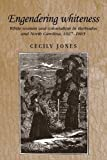 Engendering whiteness: White women and colonialism in Barbados and North Carolina, 1627-1865 (Studies in Imperialism MUP)