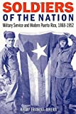 "Harry Franqui-Rivera, ""Soldiers of the Nation: Military Service and Modern Puerto Rico, 1868-1952"" (U Nebraska Press, 2018)"