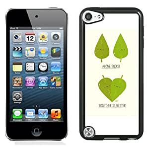 Hot Sale iPod Touch 5 Cover Case ,Together Is Better Black iPod Touch 5 Phone Case Unique And Fashion Design