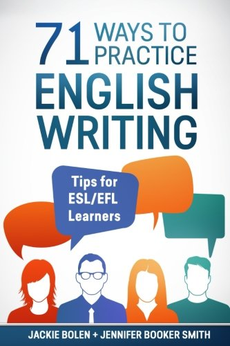 71 Ways to Practice English Writing: Tips for ESL/EFL Learner