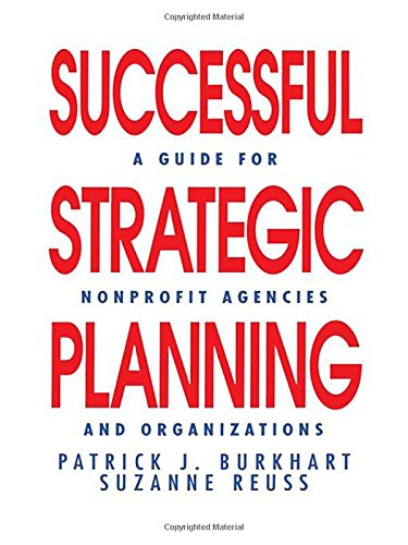 Successful Strategic Planning: A Guide for Nonprofit Agencies and Organizations