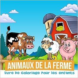 Animaux De La Ferme Pour Coloriage.Animaux De La Ferme Livre De Coloriage Pour Les Enfants French