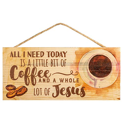 P. Graham Dunn All I Need Today is Coffee and Jesus 5 x 10 Wood Plank Design Hanging