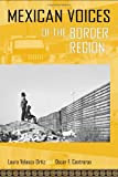 Mexican Voices of the Border Region: Mexicans and Mexican Americans Speak about Living along the Wall (Voices Of Latin American Life)