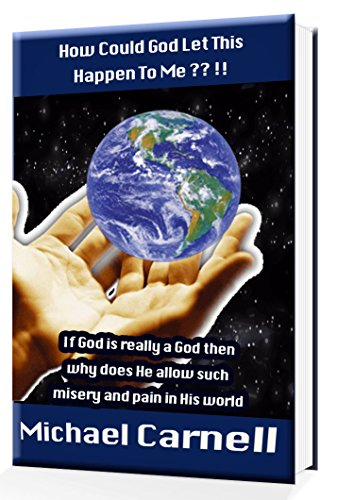 How could God let this happen to me?: Why we MUST suffer. (Volume Book 2)