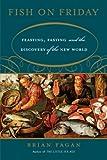 Fish on Friday, Brian M. Fagan, 0465022855