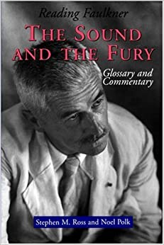 By Stephen M. Ross M. - Reading Faulkner: The Sound and the Fury: 1st (first) Edition