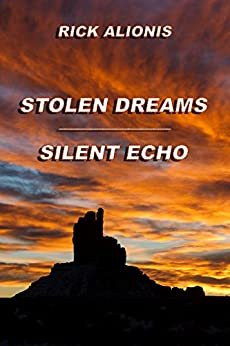 Stolen Dreams / Silent Echo (Deputy Steele & Chance Book 1) by [Alionis, Rick]