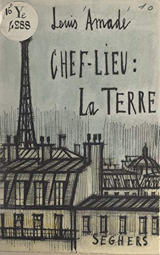 Chef-lieu : la Terre (French Edition)