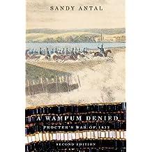 A Wampum Denied: Procter's War of 1812, Second Edition