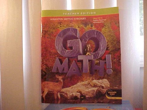 Houghton Mifflin Harcourt Go Math! Teacher Edition Grade 6 Chapter 8 Algebra Equations and Inequalities Common Core Edition by Houghton Mifflin Harcourt (2012-05-03)