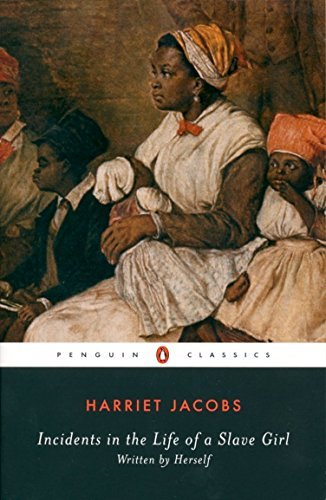 Incidents in the Life of a Slave Girl (Penguin Classics) by Harriet Jacobs (2000-07-01)