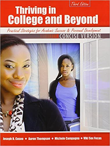 Thriving In College And Beyond Strategies For Academic Success And Personal Development Concise Version Cuseo Joe B Fecas Viki S Thompson Aaron Campagna Michele 9781465213754 Amazon Com Books