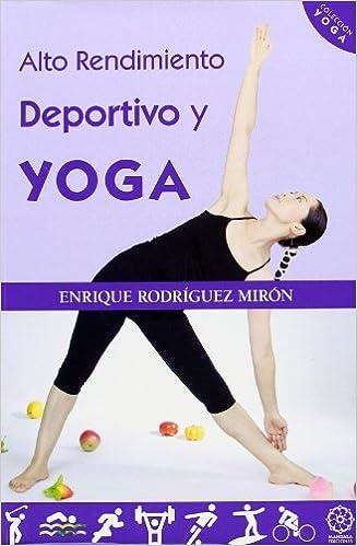Descargar en línea ebook google Alto Rendimiento. Deportivo Y Yoga 8483527804 PDF PDB CHM
